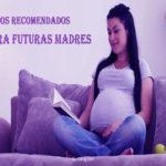 Libros Recomendados Para Mujeres Embarazadas