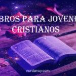 los Mejores Libros Para Jóvenes Cristianos